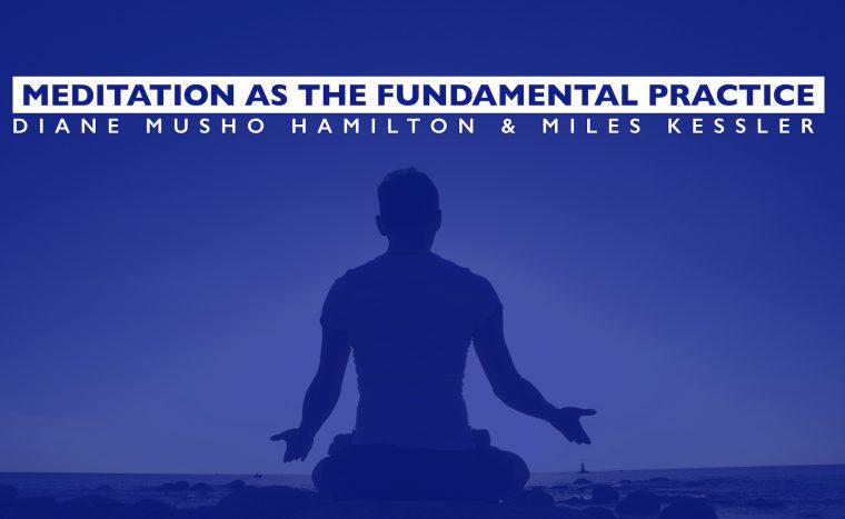 Meditation As The Fundamental Practice