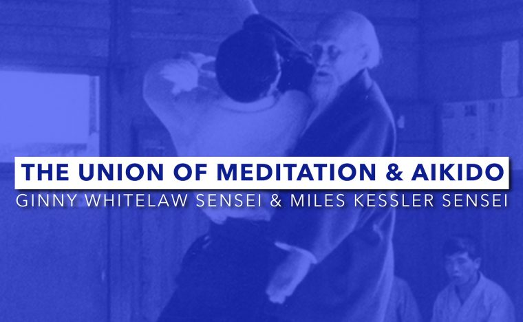 The Union Of Meditation & Aikido