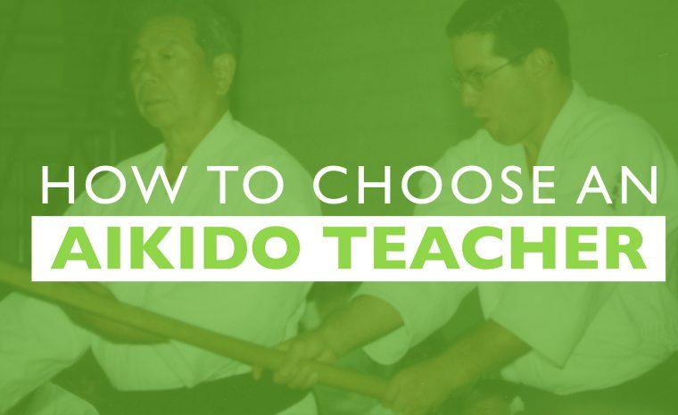 How To Choose An Aikido Teacher