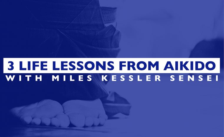 3 Life Lessons From Aikido