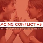 Embracing Conflict As Path