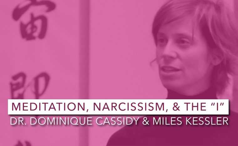 "Meditation, Narcissism, & The ""I"" 