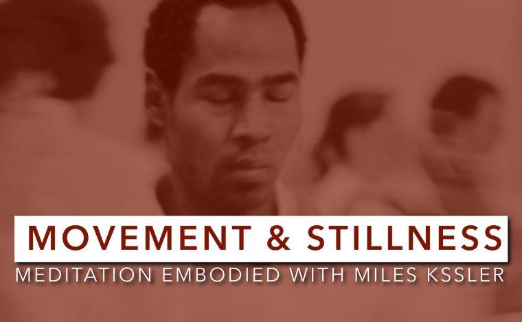 Meditation Embodied w/ Miles Kessler